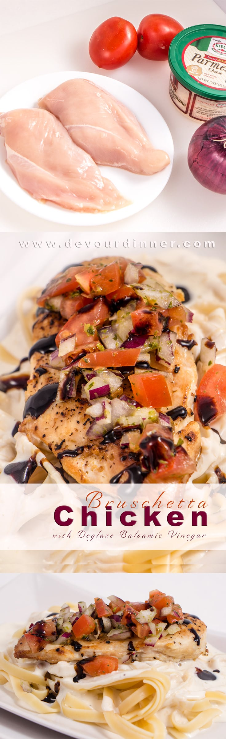"Bruschetta Chicken with Deglaze Balsamic Vinegar - Devour Dinner. Where you can find ""What's for Dinner?"". Easy recipes full of flavor. Try this recipe for Bruschetta Chicken with our Alfredo Sauce, it's wonderful. #chicken #chickenrecipe #easydinner #easyrecipe #devourdinner #food #foodie #recipe #recipes #bruschetta #easybruschetta #balsamic #yum #yummy"
