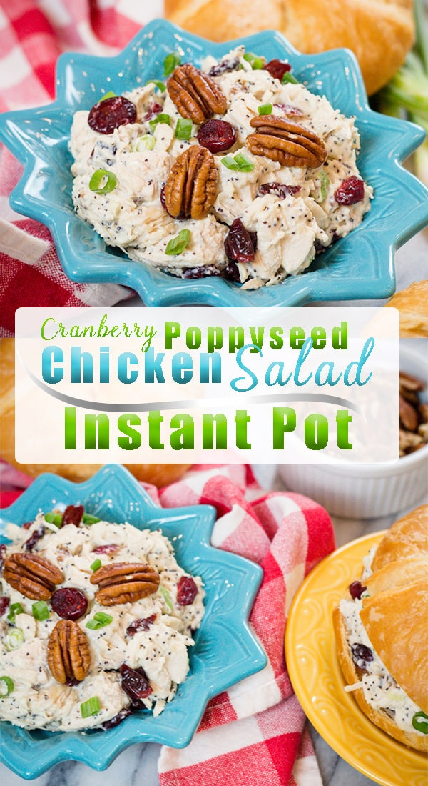 Easy Chicken Salad made with Pecans, Cranberries and a creamy poppyseed dressing makes this Chicken Salad Recipe so easy to make and so delicious.  Perfect as a lunch, dinner or appetizer.  #Easychickensalad #chickensaladrecipes #chickensalad #chickensaladrecipes #Instantpot #InstantPotrecipes #Devourdinner #Chickenrecipe #Easyrecipe #Easydinner #appetizerrecipe #lunchrecipe #coldchickensalad #glutenfree #easyprep #inmykichen #yummy #inmykitchen #chicken #food #recipes #recipe #foodie