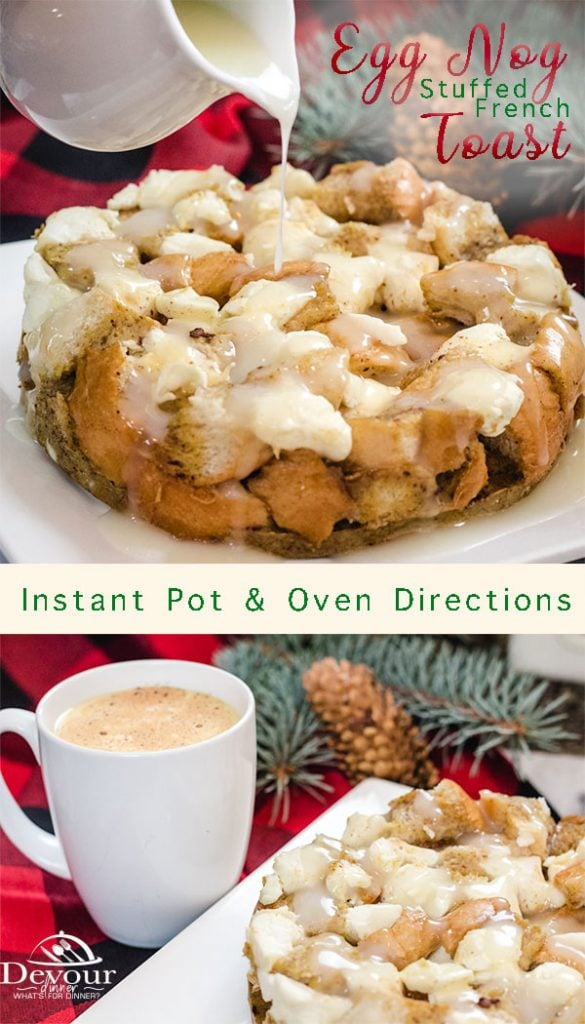 Stuffed French Toast with Eggnog, cream cheese, and a rum butter syrup with Instant Pot and Oven Directions