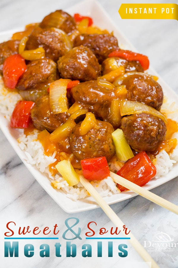 Sweet and Sour Meatballs, 5 minute Instant Pot Recipe.  #chinese #takeout #devourdinner #beef #easydinnerrecipe #instantpoot #Instantpotrecipe #sweetandsour #sweet&sour #dinnerrecipe #food #what'sfordinner