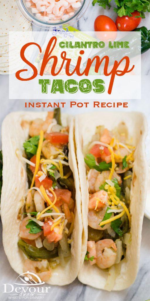 Cilantro Lime Shrimp Tacos Instant Pot Recipe for Taco Tuesday or any night of the week. Dump and Go recipe made quick and easily . #tacos #taco #tacotuesday #shrimp #shrimptacos @devourdinner #easyrecipe #beginnerrecipe #dinnerrecipe #tacorecipe