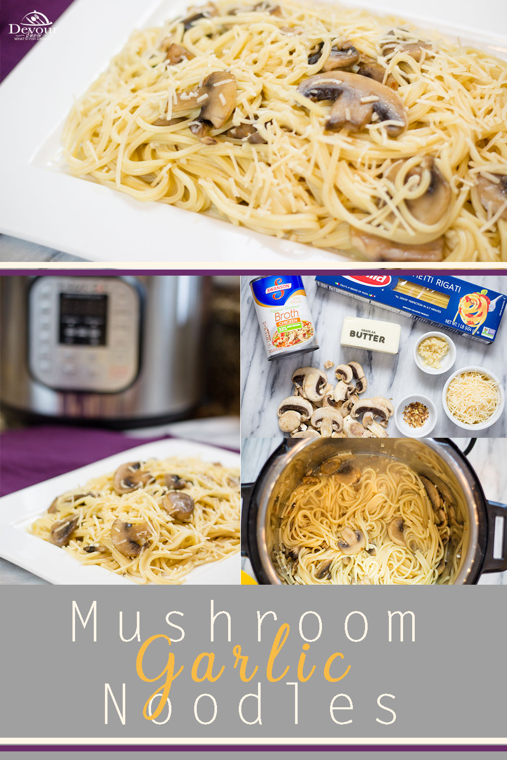 Mushroom Garlic Noodles are a perfect side dish with any meal. These noodles are full of great flavor without all the fat from a heavy sauce. And they taste great! #devourdinner #easyrecipe #Instantpot @instantpotrecipe #easysidedish #sidedish #recipe #recipes #food #foodie #Noodles #mushroom #yum #kidapproved #4minrecipe #Pressurecooker