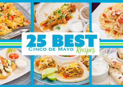 25 BEST Cinco de Mayo Recipes