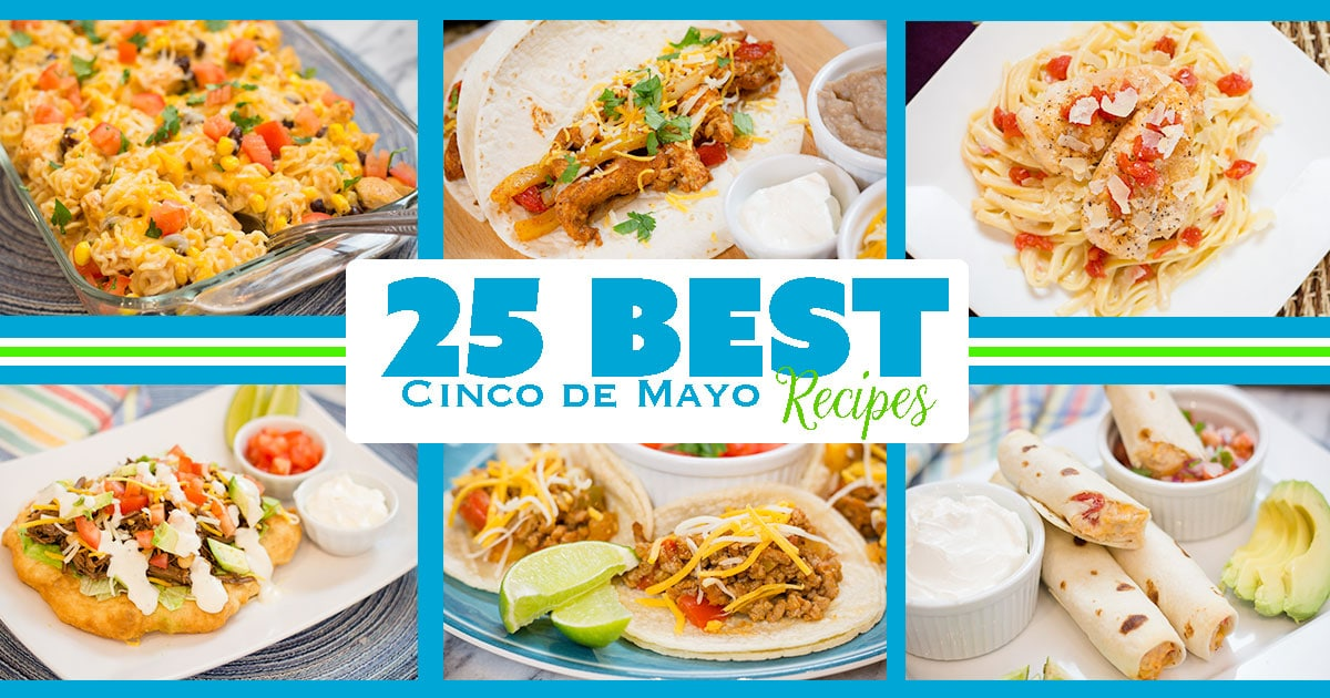25+ BEST Cinco de Mayo Recipes