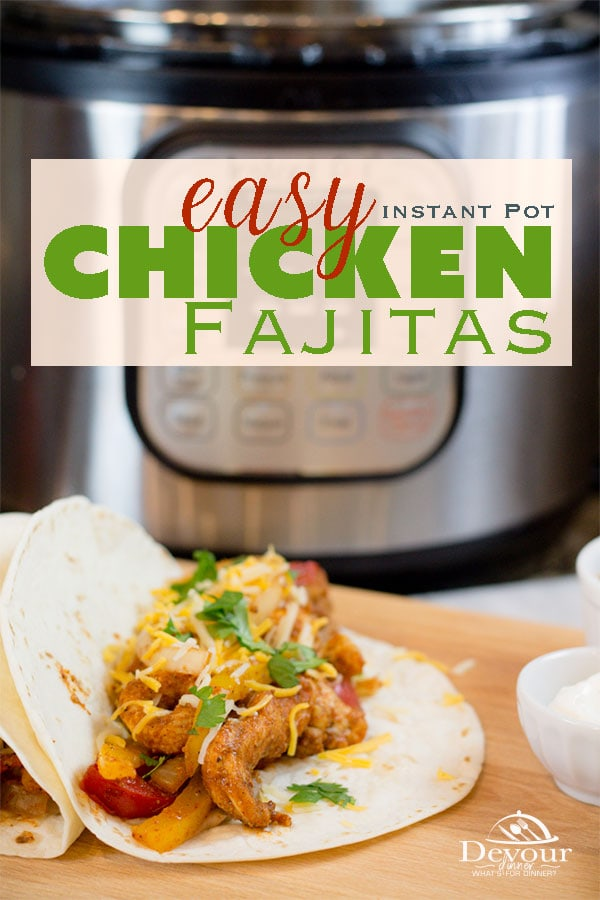 Easy Chicken Fajitas made in the Pressure Cooker are a quick and easy meal. This Fajita recipe can be made in the oven or Pressure Cooker, and is a perfect family meal. Add your favorite Onions and Bell peppers and garnish with your favorite Salsa. Easy week day meal. #chicken #Chickenfajitas #instantpot #instantpotrecipe #recipe #recipes #devourdinner #dinnerrecipe #easyrecipe #mexican #fajitas #fajita #food #foodie #30minutemeal #easymeal #kidapproved #pressurecooker #fajitarecipe