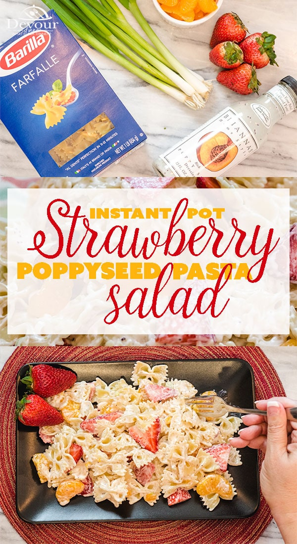 Strawberry Poppyseed Pasta salad is one of those Pot Luck Salads that is eaten right up, it's truly the Best Pasta Salad Recipe. This refreshing Pasta Salad has fresh strawberries and mandarin oranges. It may sound crazy to mix fruit with pasta, but give it a try. It's a Potluck Favorite Recipe and family approved. #devourdinner #Instantpot #Pressurecooker #Pasta #potluckrecipe #easyrecipe #Yum #yummy #recipe #recipes #food #foodie #instagood #recipeoftheday #Summersalad #instagood