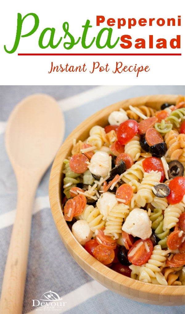 Awesome Summer Pasta Salad, perfect for Pot Lucks, BBQ, and Family Gatherings.  Cold Pepperoni Pasta Salad is perfect using Tri Color Pasta in a delicious Italian Dressing.  Family and friends will love how easy Peppperoni Pasta Salad is to make using your Instant Pot pressure cooker or stove top.  #instantpot #instantpotrecipe #sidedish #salad #pastasalad #pepperonipastasalad #pepperoni #pastasalad #pasta #pizzapastasald #coldpastasaladrecipe #Food #foodie #recipe #recipes #devourdinner #foodiefriday #instagood #inmykitchen #instagood #yummy #yum