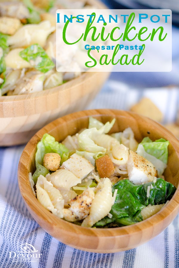 Chicken Caesar Pasta Sald Instant Pot Recipe