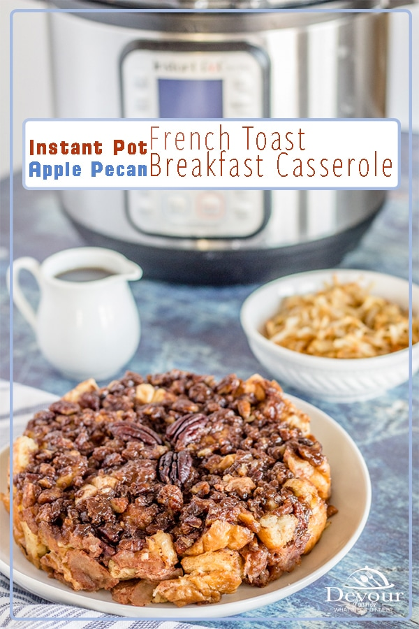 Instant Pot Breakfast Apple Pecan French Toast