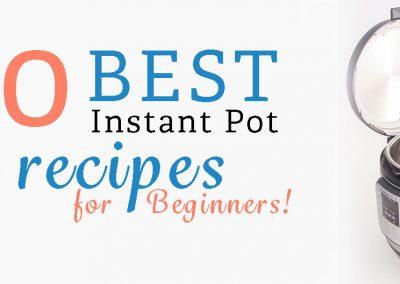 10 BEST Instant Pot Recipes