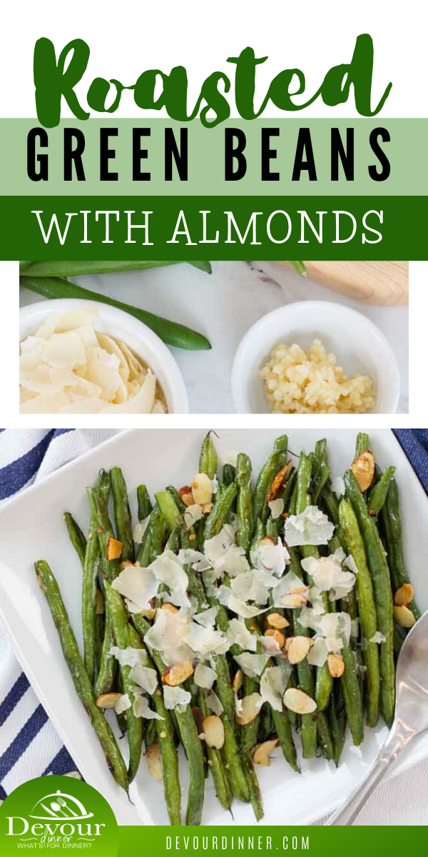 Roasted Fresh Green Beans with Almonds and Parmesan cheese is a tasty side dish that takes hardly any time or effort to prepare. You're going to love the vibrant green color and the wonderful flavors packed into this simple recipe. #devourdinner #sidedish #sidedishrecipe #ovenroasted #ovenroastedgreenbeans #greenbeans #easyrecipe #easysidedish #yum #yummy #food #foodie #recipe #recipes