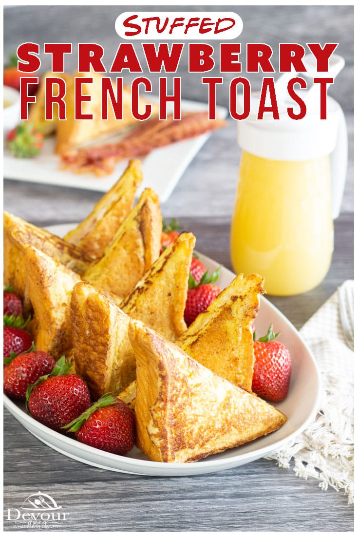 Make Strawberry Stuffed French Toast for a huge WOW Factor that you won't forget. Filled with cream cheese, Jam and of course berries. Soaked in an egg and milk mixture with the perfect touch of Vanilla and Cinnamon. This Breakfast Recipe is truly a perfect recipe for Breakfast, Brunch and Dinner. #devourdinner #devourpower #frenchtoast #stuffedfrenchtoast #strawberryfrenchtoast #easybreakfast #easybreakfastrecipe #breakfastrecipe #familyrecipe #familyrecipes #beautifulfood #recipeoftheday
