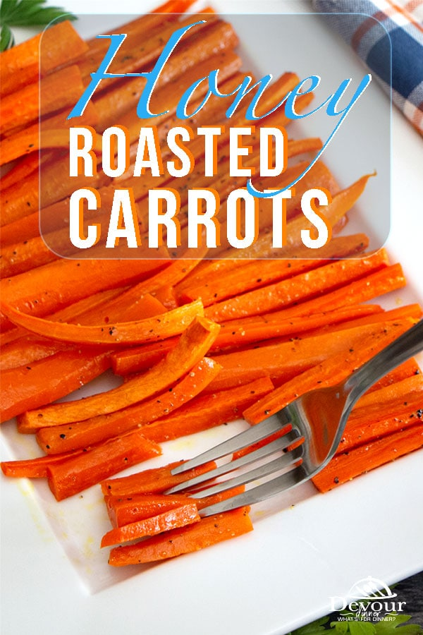 Sweet and Savory Honey Roasted Carrots. A quick and easy side dish. We love how a little honey enhances the natural flavors of the carrots and you will love to serve at your holiday table. Roasted Carrots are delicious on their own, add a little honey and you will WOW your taste buds. #devourdinner #devourpower #easyrecipe #recipeoftheday #YummyInMyTummy #onmyplate #foodtime #foodforthought #foodanddrink #feastgrams #barereaders #foodblogeats #wprecipemaker #honeyroastedcarrots #roastedcarrots