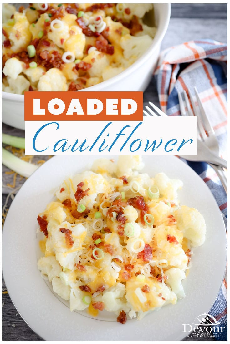 Steamed and Loaded Cauliflower is not only delicious it's Keto Friendly too. I love how versatile this vegetable is and it's just delicious. I grew up eating Steamed Cauliflower and love it even more with some melted Cheddar Cheese, Bacon Crumbles and Green Onions. A simple recipe and PERFECT Side Dish all year long! #devourdinner #devourpower #loadedcauliflower #sidedishrecipe #easysidedish #BaconGreenOnion #SteamedCauliflower #familyrecipe #kidapproved #recipe #recipes