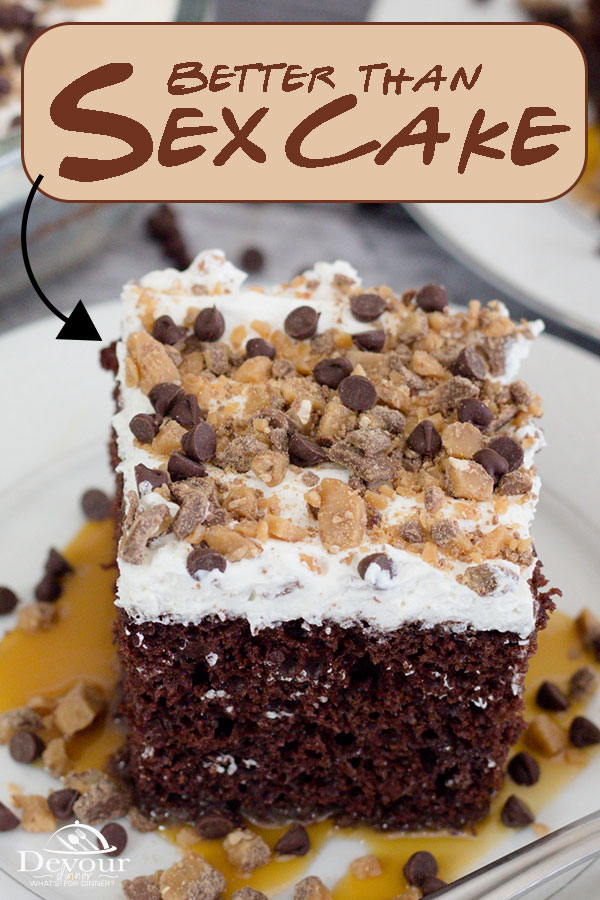 Every bite of Better Than Sex Cake will leave you wanting more. Chocolate Cake loaded with Ooey Gooey sauce and topped with Heath Bar Bits and Chocolate chips and a drizzle of Caramel Sauce. Fun and easy dessert recipe the family will love and enjoy. Made in about 90 minutes and ready to eat. #devourdinner #devourpower #easydessert #betterthansexcake #betterthan #easydessertrecipe #familyrecipes #yum #yummy