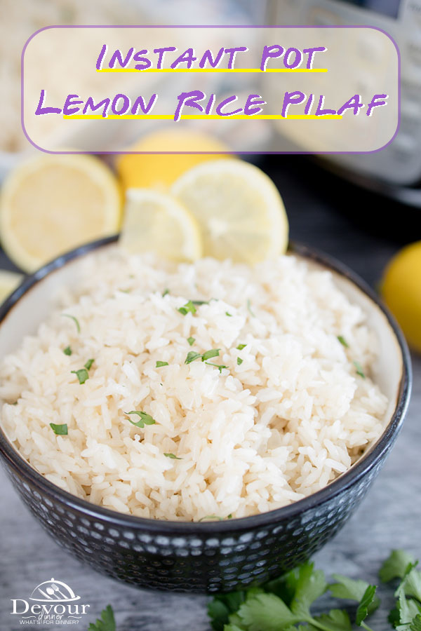 Make Instant Pot Lemon Rice Pilaf for a delicious Side Dish Recipe and family favorite. Easy to make in under 30 minutes. Perfect beginner recipe using only a few ingredients. Saute Feature is a favorite and enhances the over all flavor of this Rice Pilaf. #devourdinner #devourpower #lemonrice #lemonricepilaf #familyrecipe #easysidedish #yummyrice #InstantPotRecipe #Familyfavorite #foodporn #easyInstantPot