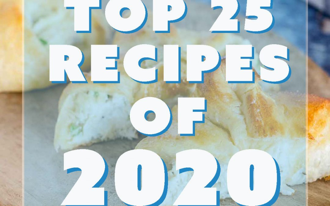 Top 25 Recipes of 2020 Chosen by YOU, the Viewers
