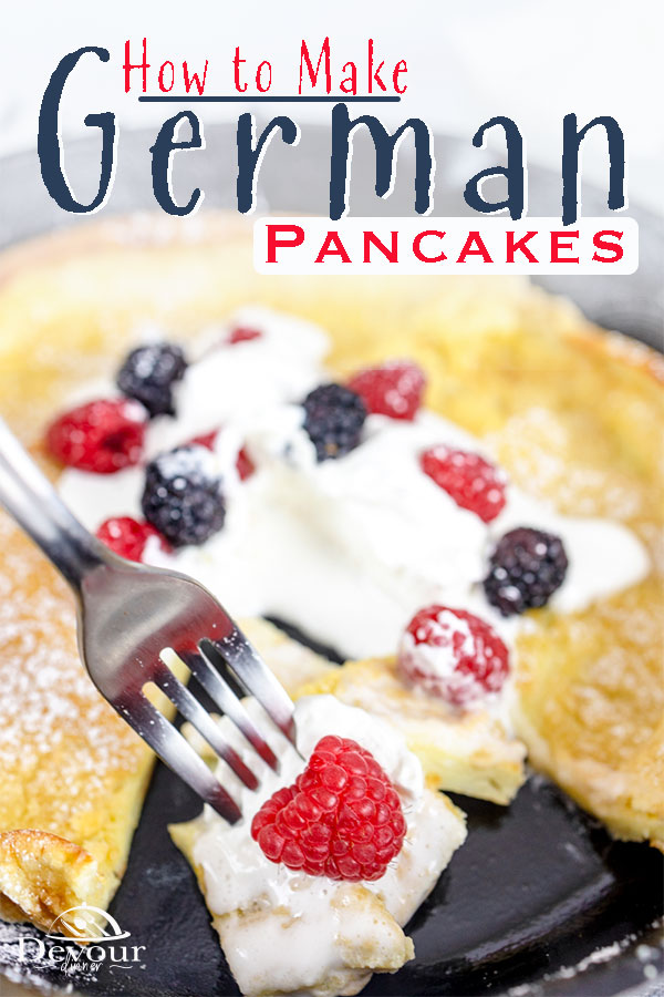German Pancakes or Dutch Baby Pancakes are a light fluffy Cloud like Pancake enjoyed with fresh fruit and sweetened whipping cream. Delicious with maple or buttermilk syrup and a dusting of powdered sugar too. Easy recipe with pantry ingredients. #devourdinner #devourpower #whatsfordinner #easyrecipe #familyrecipe #dutchbabypancakes #dutchbabies #germanpancakes #germanpancakerecipe #breakfastrecipe #icancookchallenge #firstpicchallenge #buzzfeast #recipeoftheday #castiron #lodgecastiron #yum